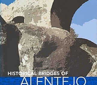 Historical Bridges of Alentejo