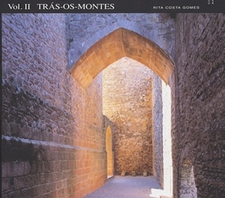 A Ring of Castles. Fortresses of the Portuguese Frontier Vol.II: Trás-os-Montes