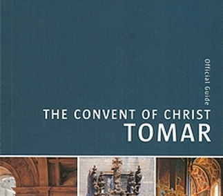The Convent of Christ, Tomar. Guide