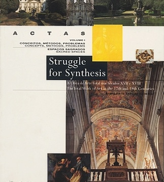 Struggle for Synthesis. A Obra de Arte Total nos Séculos XVII e XVIII / The Total Work of Art in the 17th and 18th Centuries (2 vols.)
