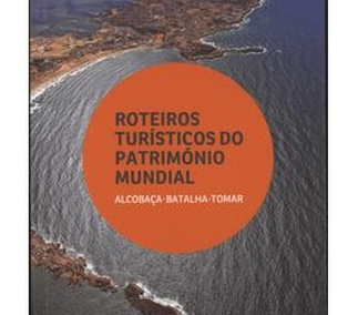 Touristic Guides World Heritage: In the Heart of Portugal